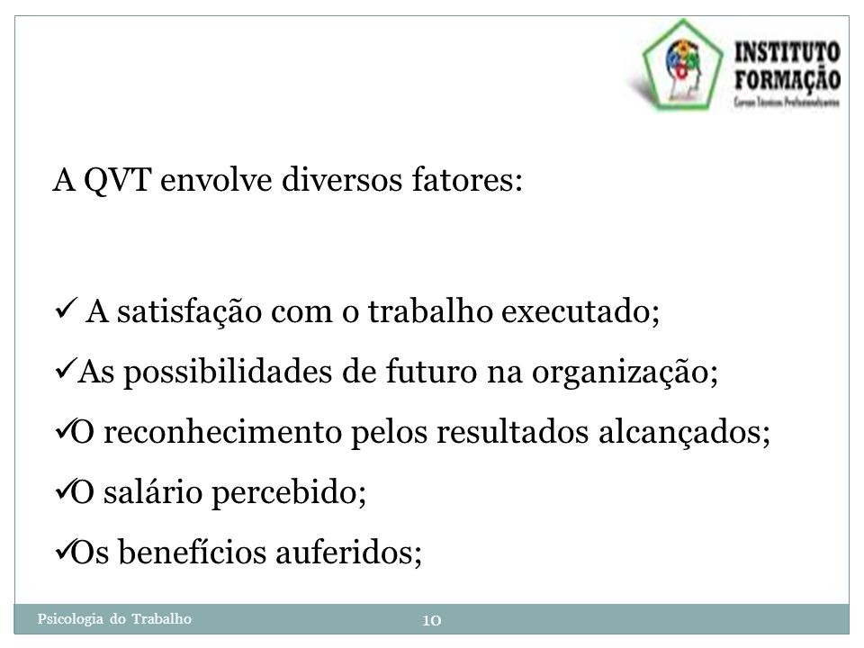 A QVT envolve diversos fatores: