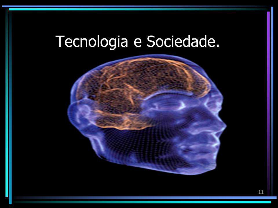 Tecnologia e Sociedade.