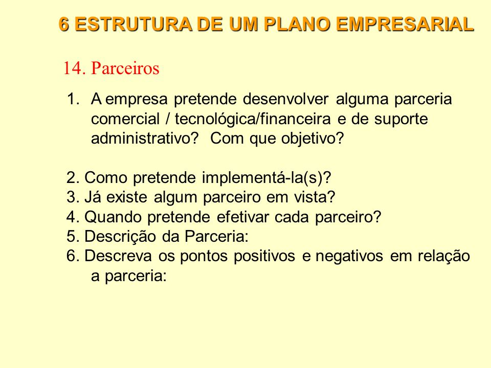 14. Parceiros 6 ESTRUTURA DE UM PLANO EMPRESARIAL