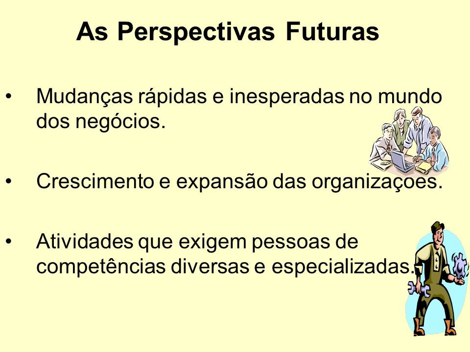 As Perspectivas Futuras