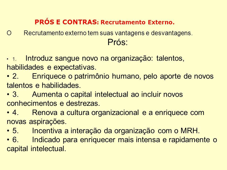 4. Renova a cultura organizacional e a enriquece com novas aspirações.