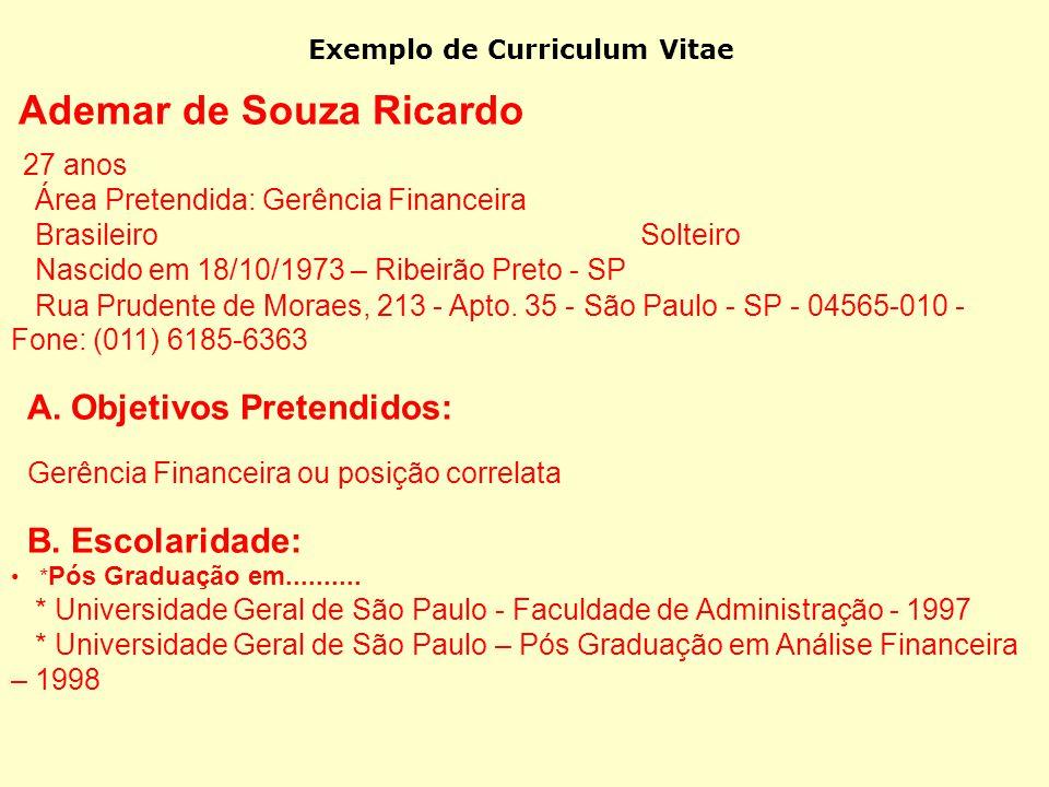 Área Pretendida: Gerência Financeira Brasileiro Solteiro
