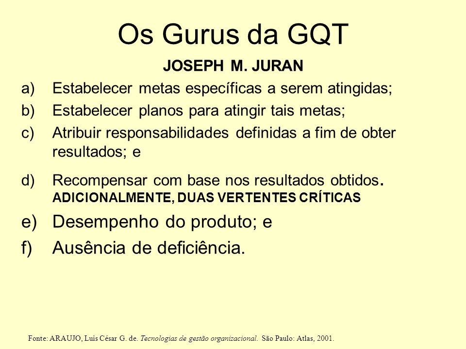 Os Gurus da GQT Desempenho do produto; e Ausência de deficiência.