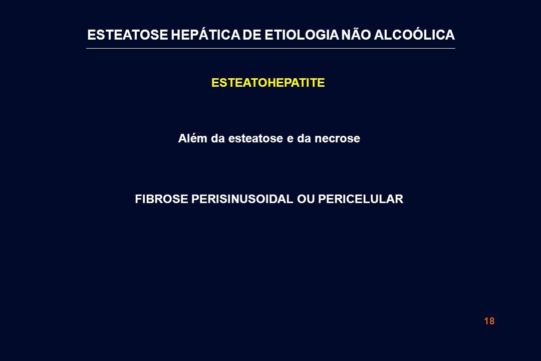 FIBROSE PERISINUSOIDAL OU PERICELULAR