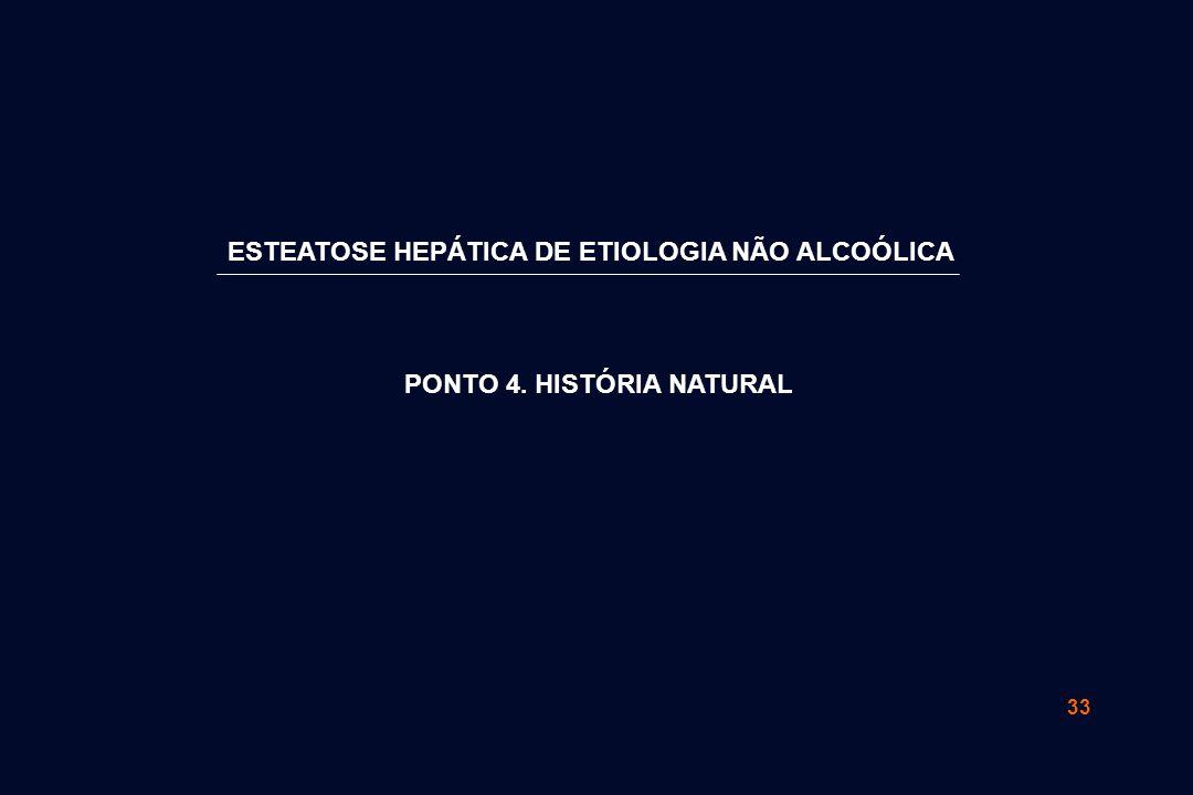 ESTEATOSE HEPÁTICA DE ETIOLOGIA NÃO ALCOÓLICA