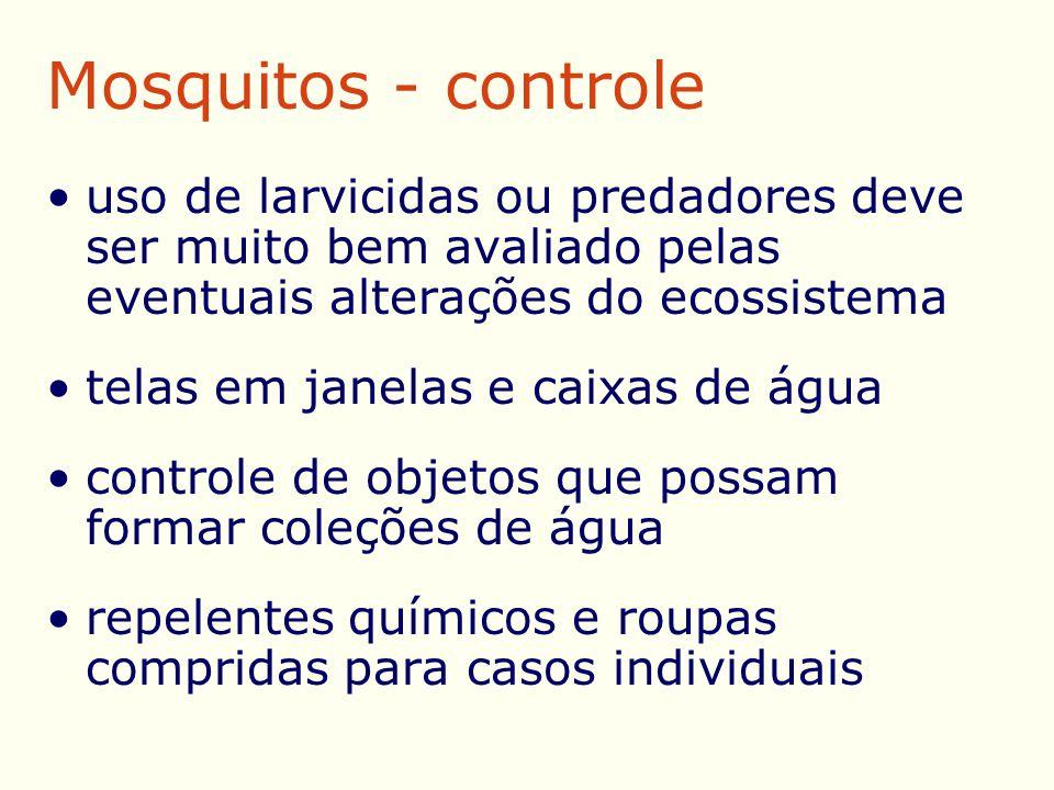 Mosquitos - controle uso de larvicidas ou predadores deve ser muito bem avaliado pelas eventuais alterações do ecossistema.