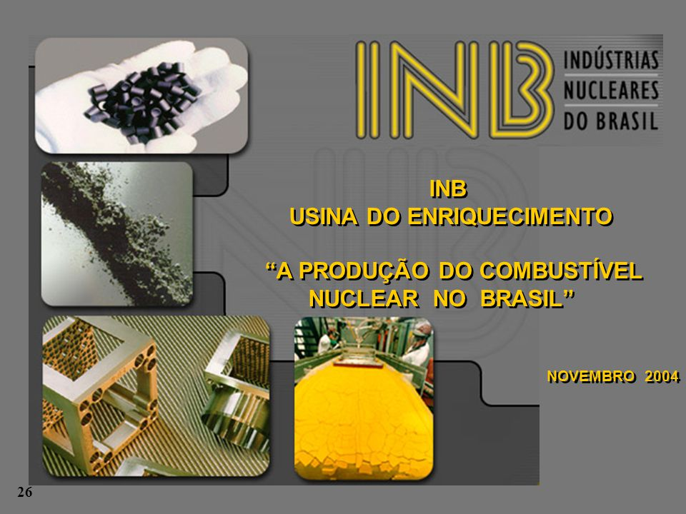 USINA DO ENRIQUECIMENTO A PRODUÇÃO DO COMBUSTÍVEL NUCLEAR NO BRASIL