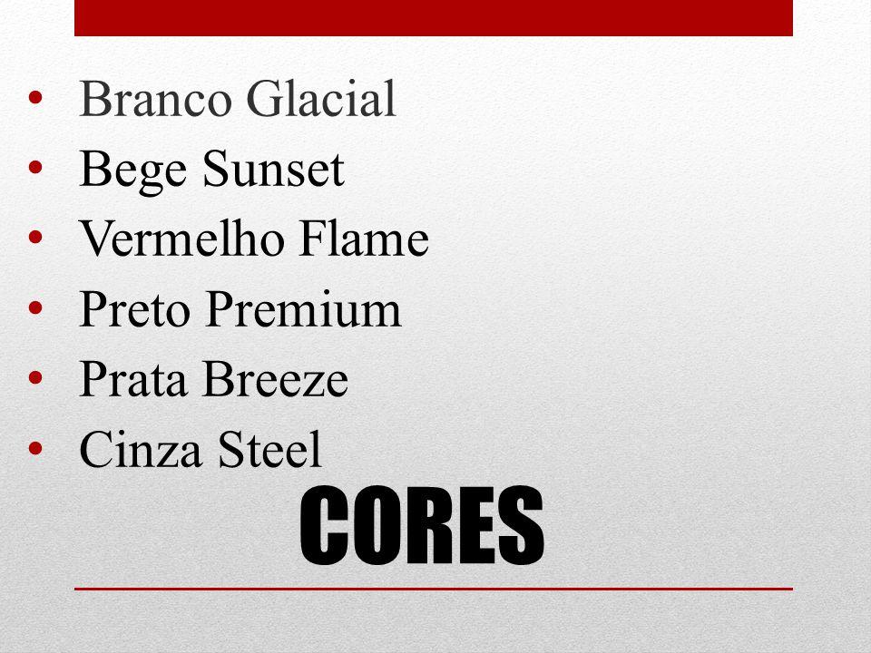 CORES Branco Glacial Bege Sunset Vermelho Flame Preto Premium