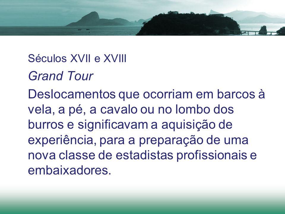 Séculos XVII e XVIII Grand Tour.