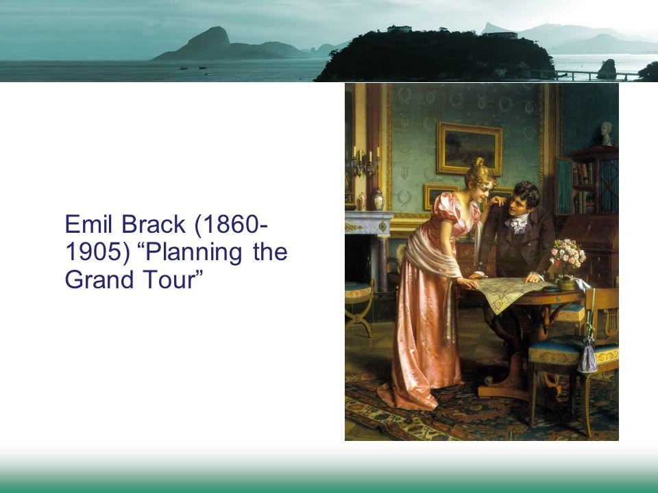 Emil Brack (1860-1905) Planning the Grand Tour