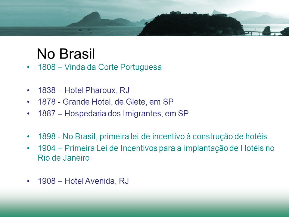 No Brasil 1808 – Vinda da Corte Portuguesa 1838 – Hotel Pharoux, RJ