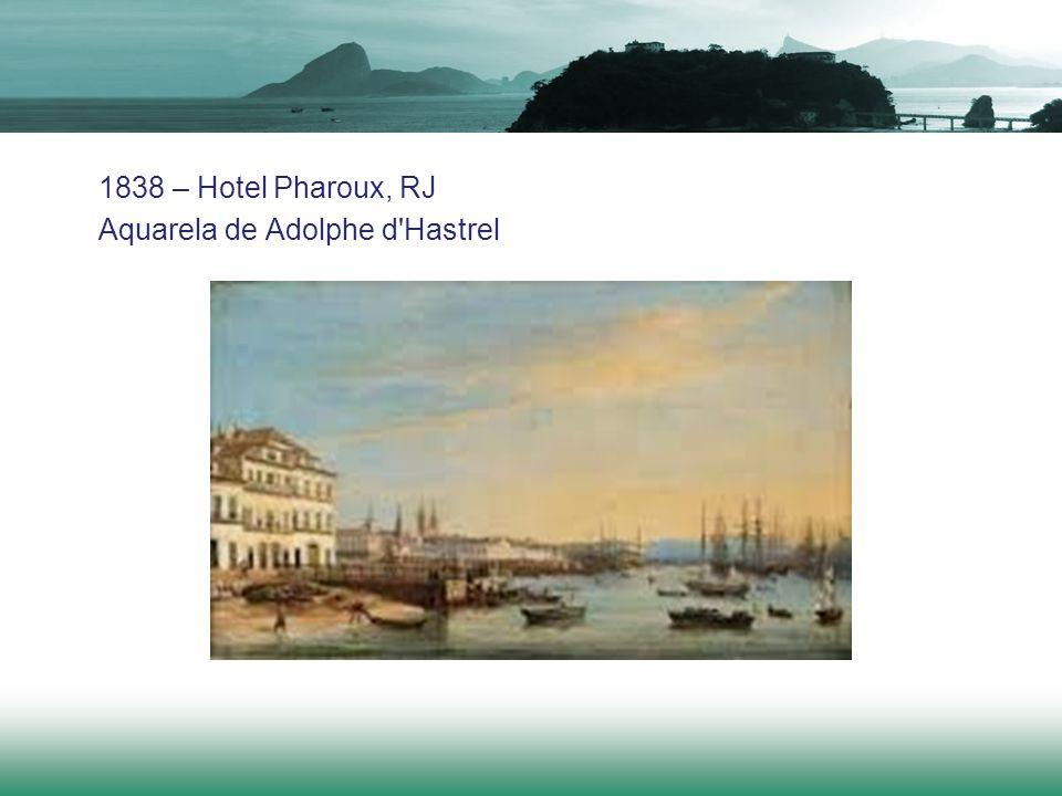 1838 – Hotel Pharoux, RJ Aquarela de Adolphe d Hastrel