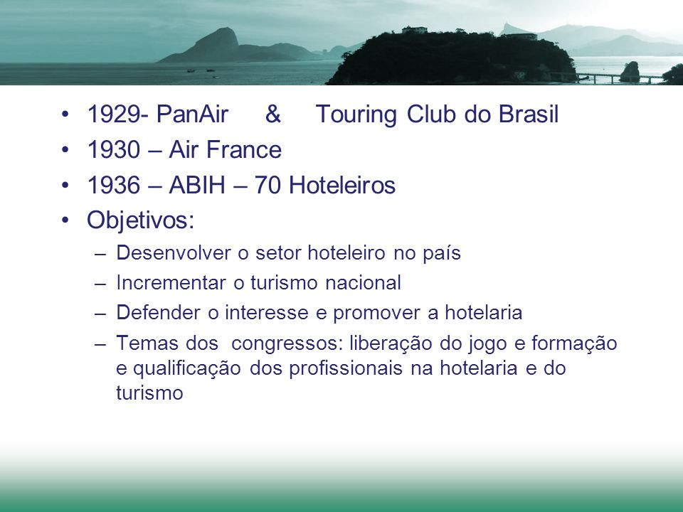 1929- PanAir & Touring Club do Brasil 1930 – Air France