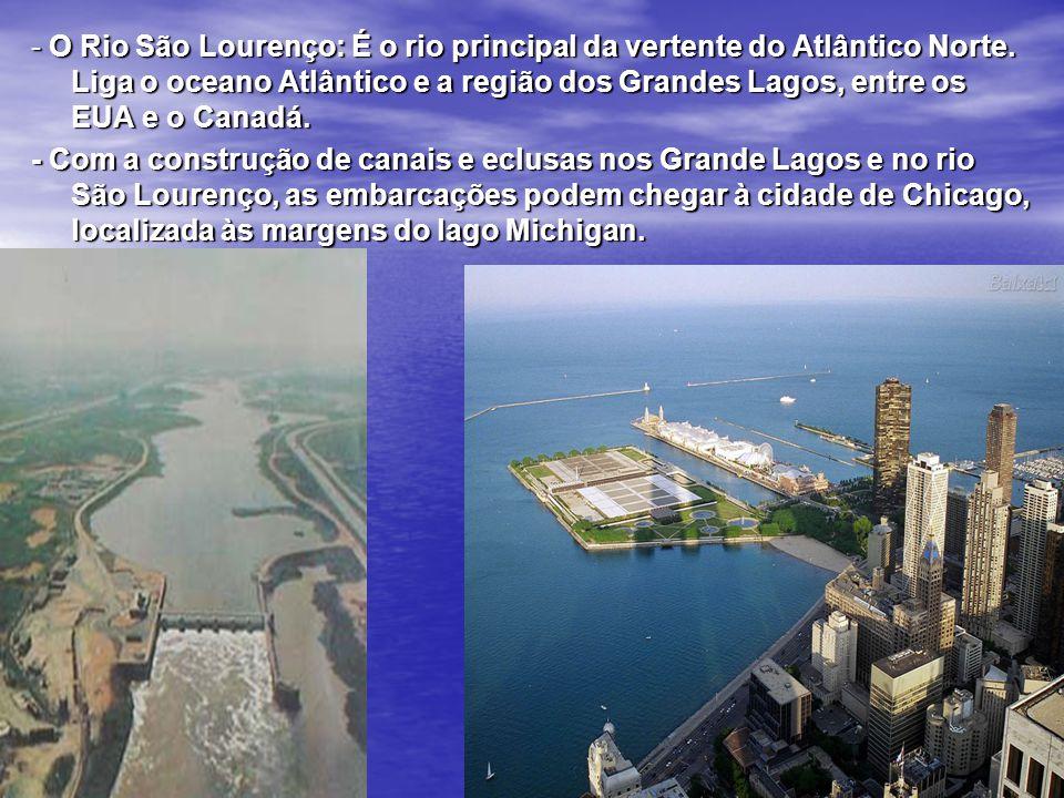 - O Rio São Lourenço: É o rio principal da vertente do Atlântico Norte