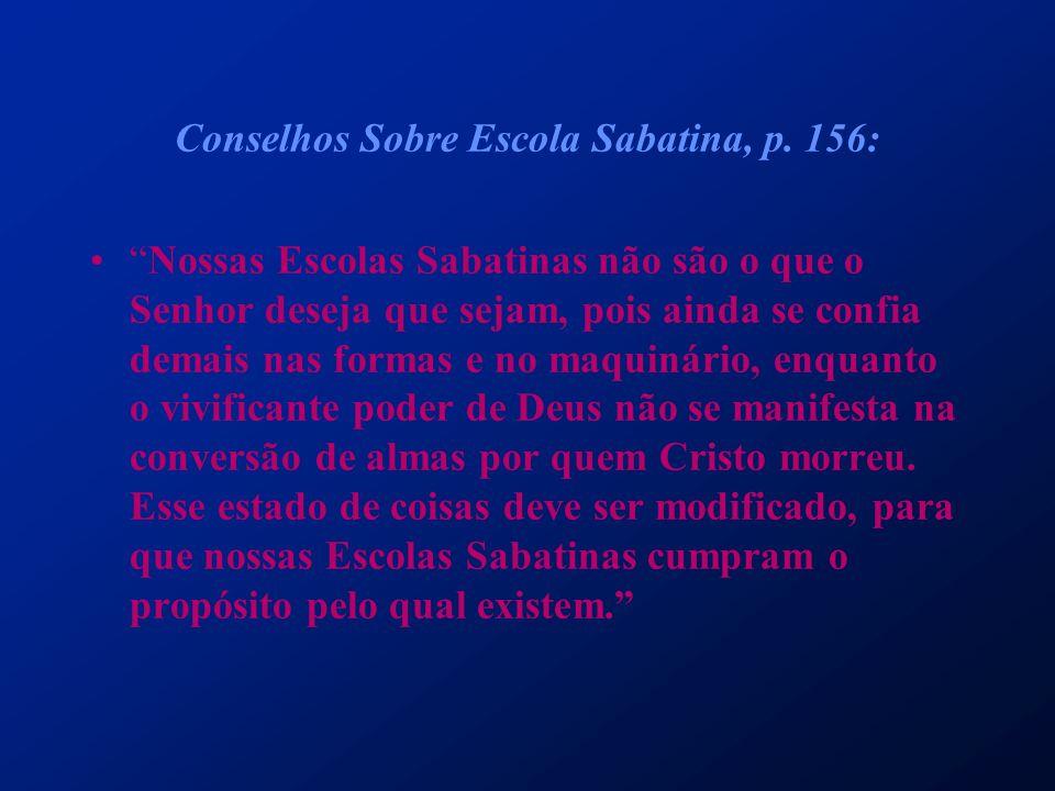 Conselhos Sobre Escola Sabatina, p. 156: