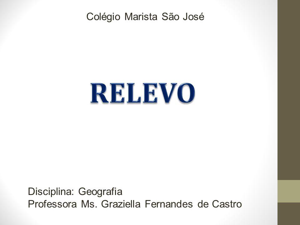 RELEVO Colégio Marista São José Disciplina: Geografia