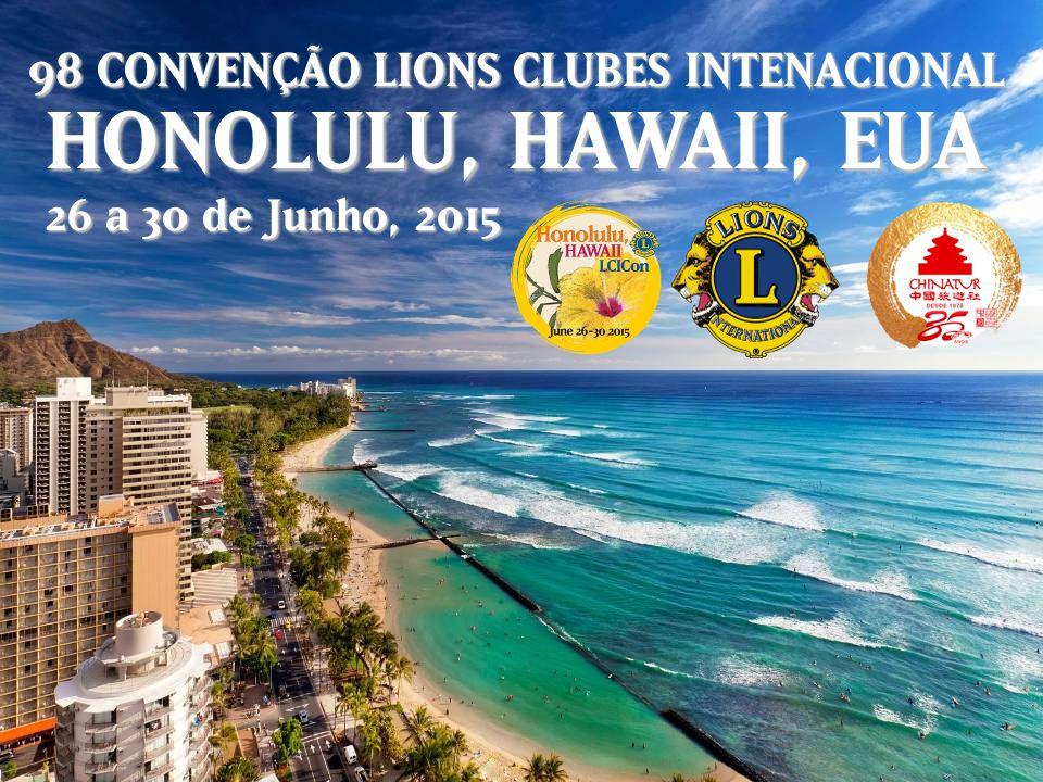 HONOLULU, HAWAII, EUA 98ªªª CONVENÇÃO LIONS CLUBES INTENACIONAL