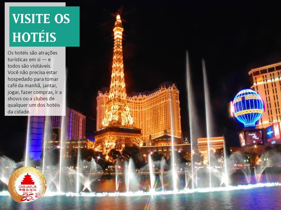 Os hotéis são atrações turísticas em si — e todos são visitáveis