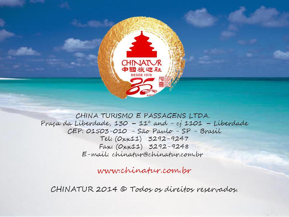 www.chinatur.com.br CHINATUR 2014 © Todos os direitos reservados.