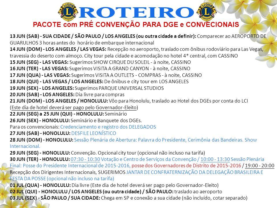 ROTEIRO PACOTE com PRÉ CONVENÇÃO PARA DGE e CONVECIONAIS