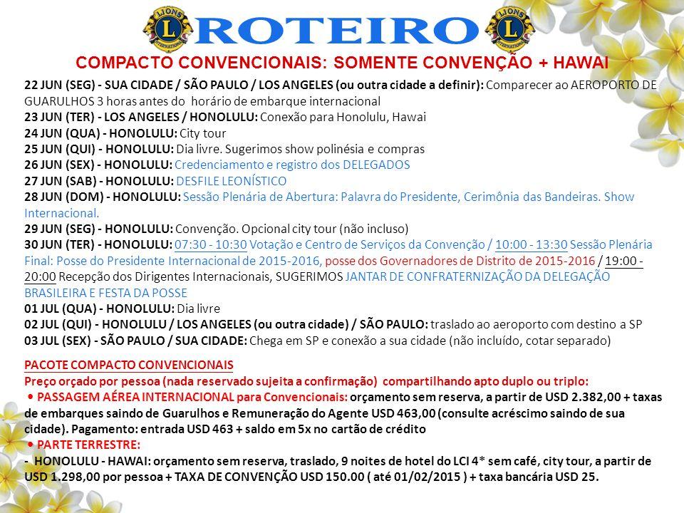 ROTEIRO COMPACTO CONVENCIONAIS: SOMENTE CONVENÇÃO + HAWAI