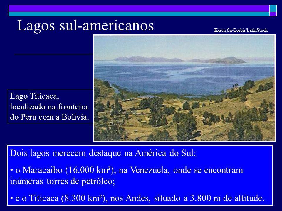 Lagos sul-americanos Dois lagos merecem destaque na América do Sul: