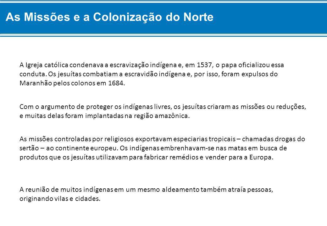As Missões e a Colonização do Norte