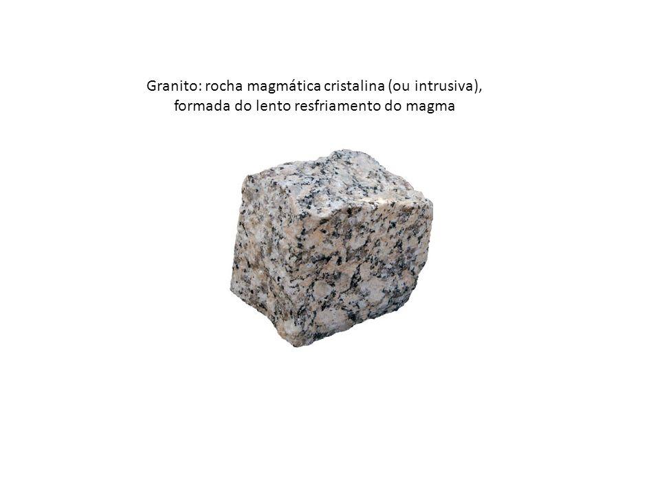 Granito: rocha magmática cristalina (ou intrusiva),