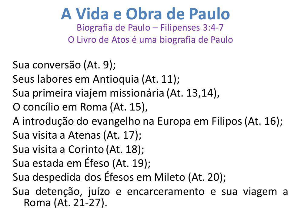 A Vida e Obra de Paulo Sua conversão (At. 9);