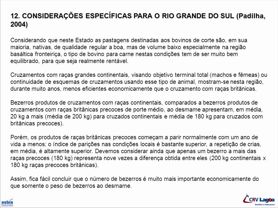 12. CONSIDERAÇÕES ESPECÍFICAS PARA O RIO GRANDE DO SUL (Padilha, 2004)