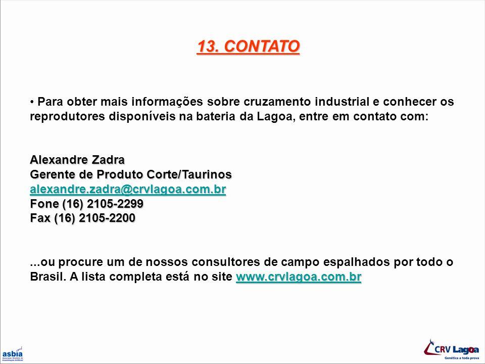 13. CONTATO Para obter mais informações sobre cruzamento industrial e conhecer os reprodutores disponíveis na bateria da Lagoa, entre em contato com: