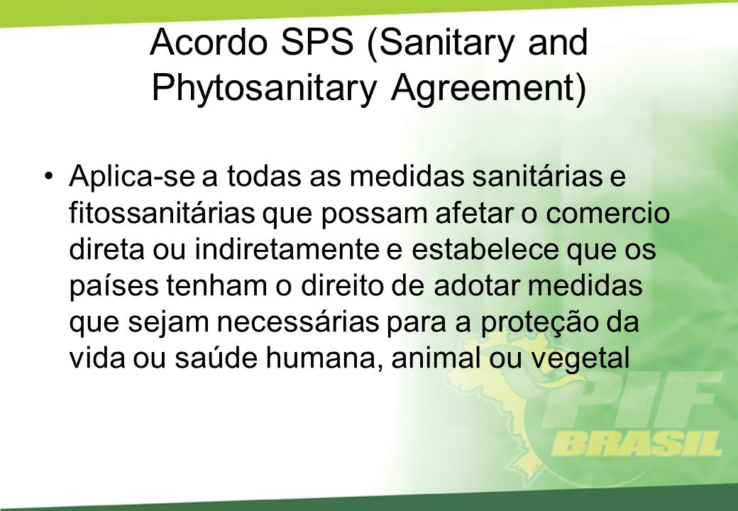 Acordo SPS (Sanitary and Phytosanitary Agreement)