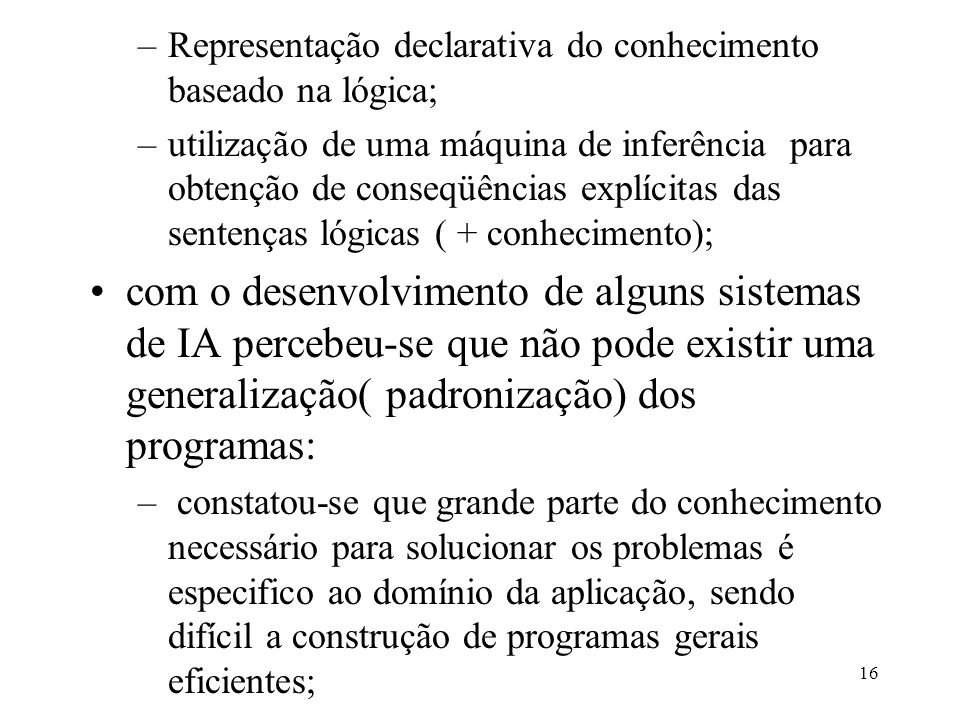 Representação declarativa do conhecimento baseado na lógica;