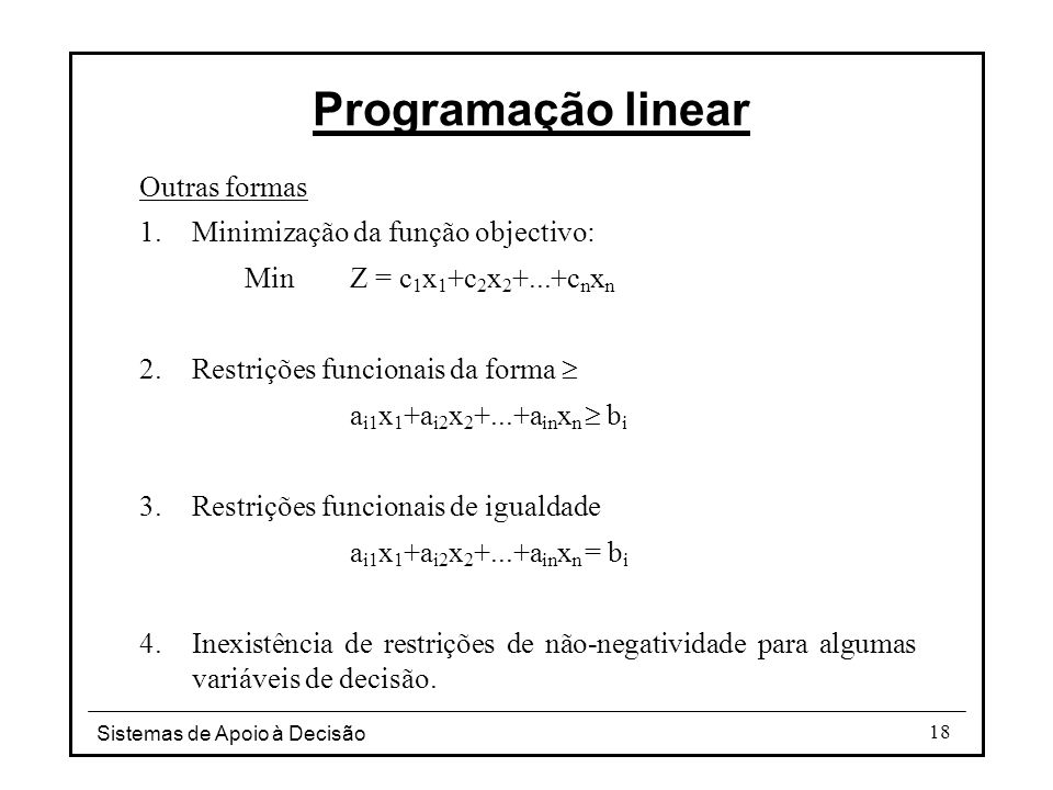 Programação linear Outras formas Minimização da função objectivo: