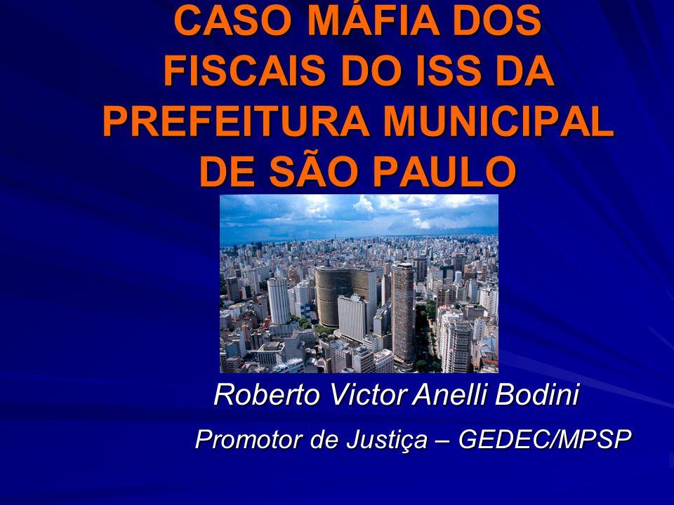 CASO MÁFIA DOS FISCAIS DO ISS DA PREFEITURA MUNICIPAL DE SÃO PAULO