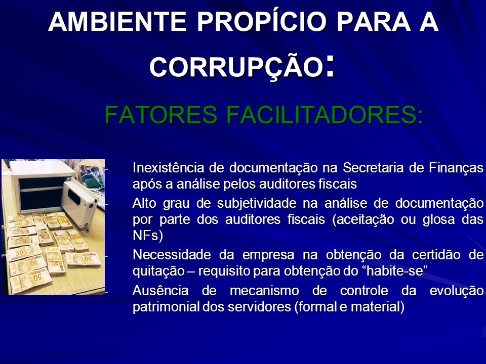 AMBIENTE PROPÍCIO PARA A CORRUPÇÃO: