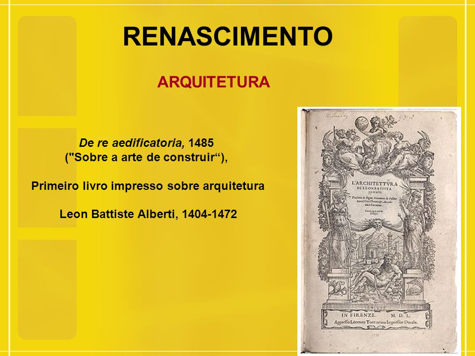 RENASCIMENTO ARQUITETURA De re aedificatoria, 1485