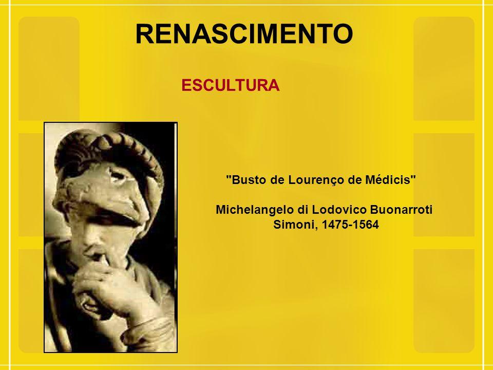 Busto de Lourenço de Médicis Michelangelo di Lodovico Buonarroti