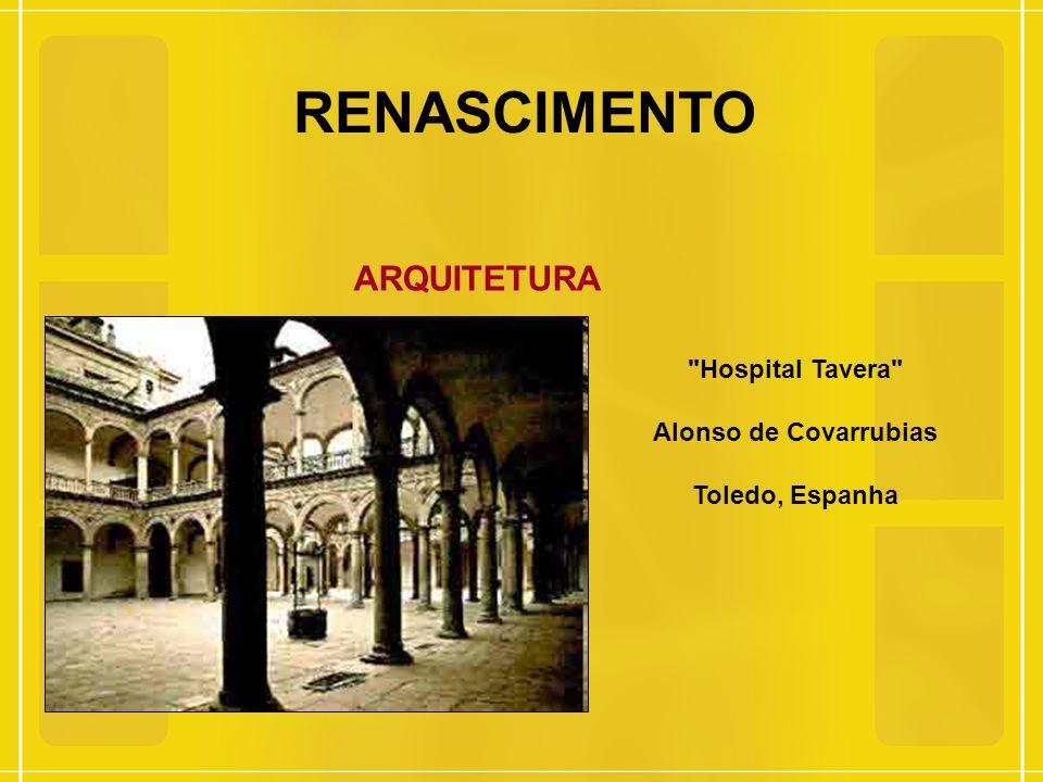 RENASCIMENTO ARQUITETURA Hospital Tavera Alonso de Covarrubias