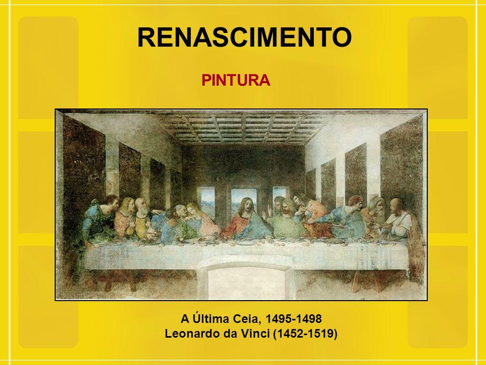 RENASCIMENTO PINTURA A Última Ceia, 1495-1498