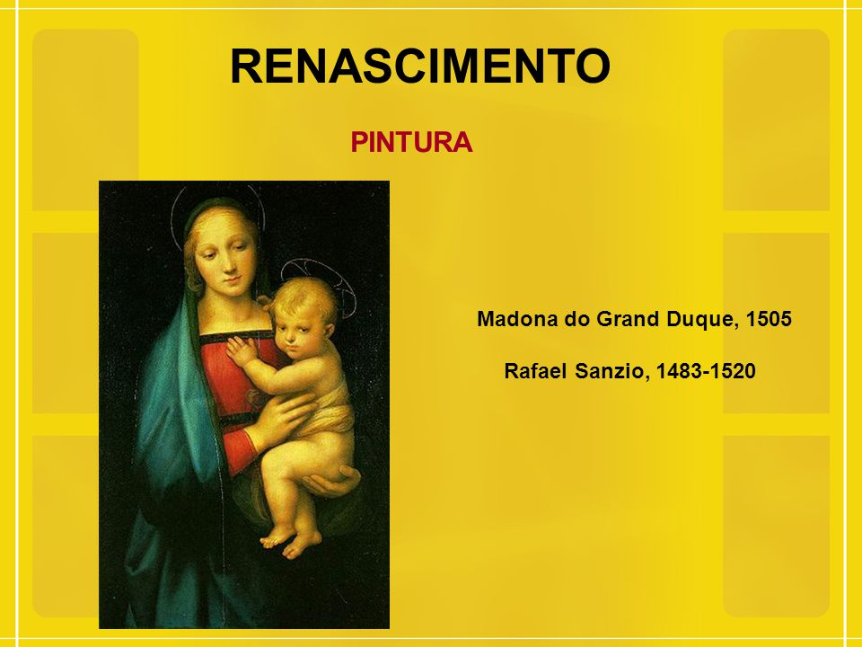 RENASCIMENTO PINTURA Madona do Grand Duque, 1505