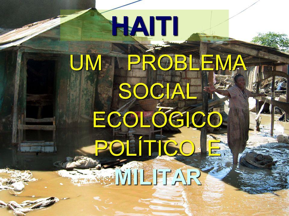 UM PROBLEMA SOCIAL ECOLÓGICO POLÍTICO E MILITAR