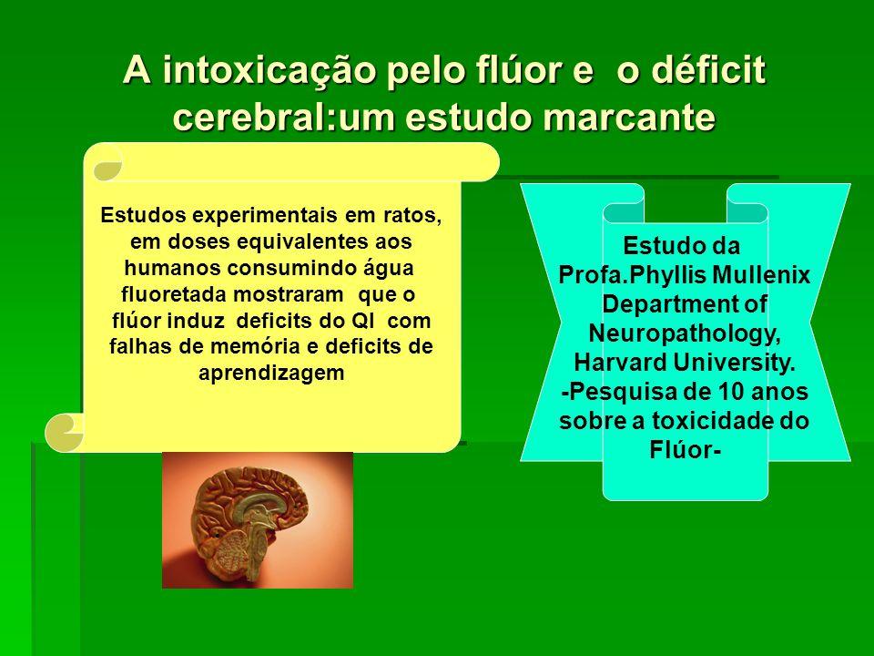 A intoxicação pelo flúor e o déficit cerebral:um estudo marcante
