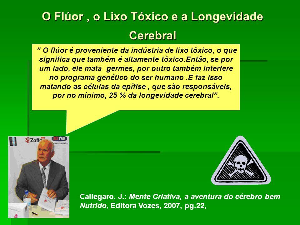 O Flúor , o Lixo Tóxico e a Longevidade Cerebral
