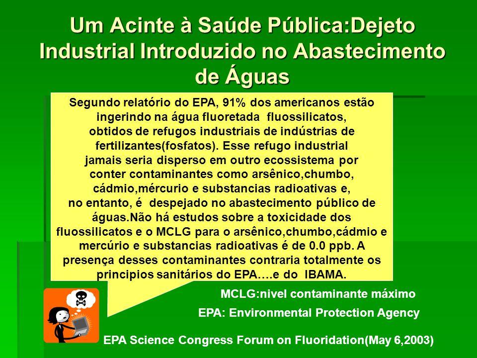 Um Acinte à Saúde Pública:Dejeto Industrial Introduzido no Abastecimento de Águas
