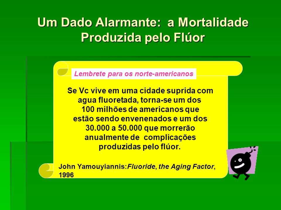 Um Dado Alarmante: a Mortalidade Produzida pelo Flúor