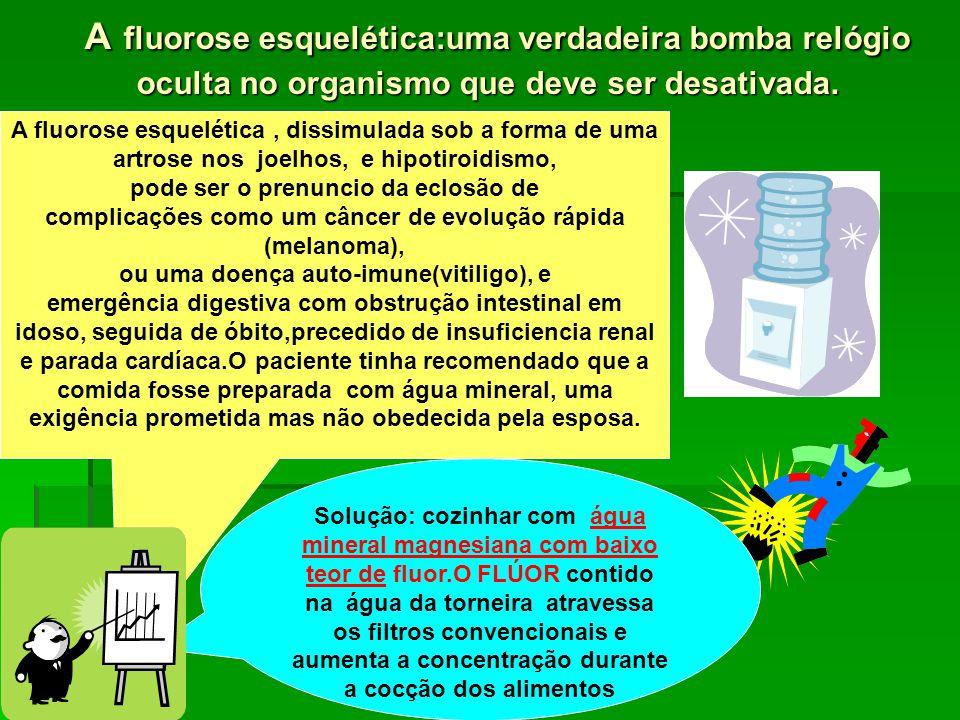 A fluorose esquelética:uma verdadeira bomba relógio oculta no organismo que deve ser desativada.