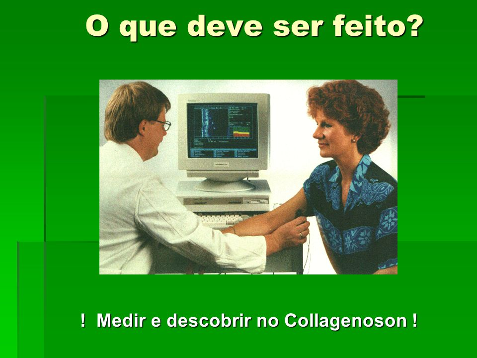 ! Medir e descobrir no Collagenoson !