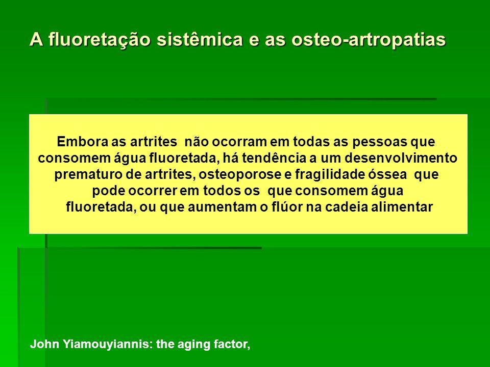 A fluoretação sistêmica e as osteo-artropatias
