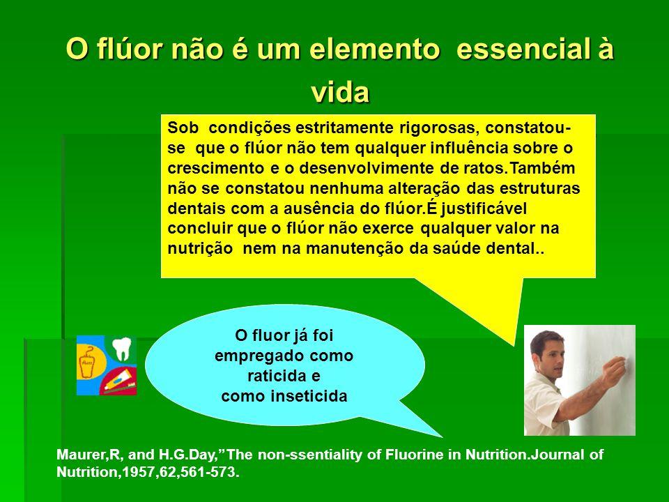 O flúor não é um elemento essencial à vida